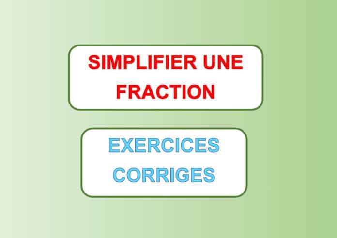 simplifier une fraction exercice